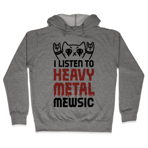 I Listen To Heavy Metal Mew-sic Hooded Sweatshirt