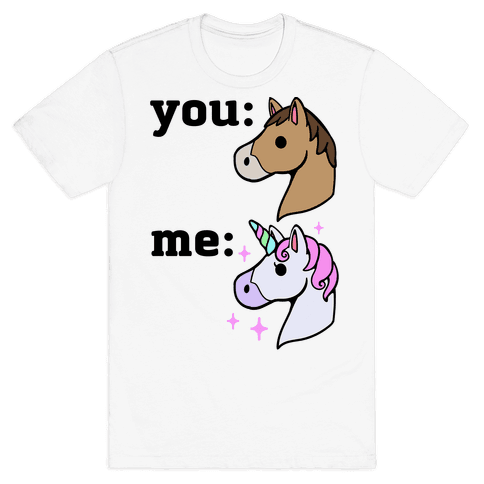 You: Horse Me:Unicorn Mens T-Shirt