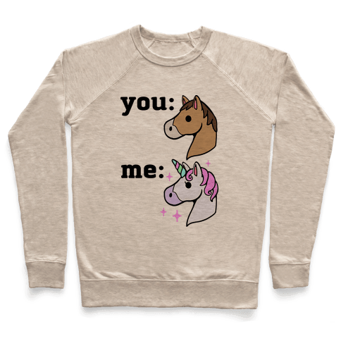 You: Horse Me:Unicorn Pullover