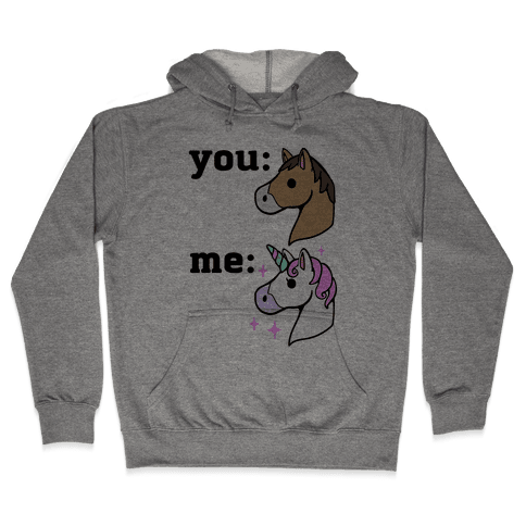 You: Horse Me:Unicorn Hooded Sweatshirt