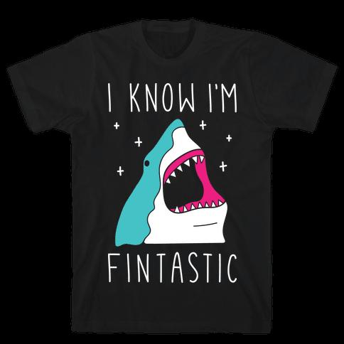 I Know I'm Fintastic Mens T-Shirt