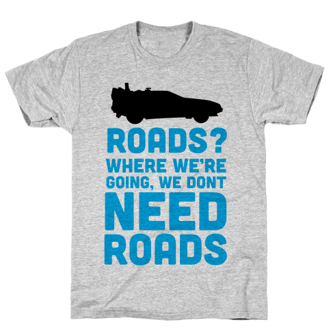 Roads? Mens T-Shirt