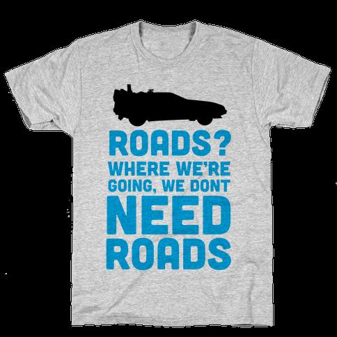 Roads? Mens T-Shirt