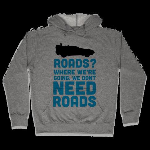 Roads? Hooded Sweatshirt