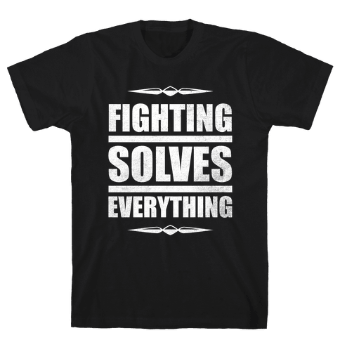 Fighting Solves Everything (White Ink) Mens T-Shirt
