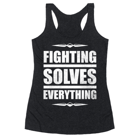 Fighting Solves Everything (White Ink) Racerback Tank Top