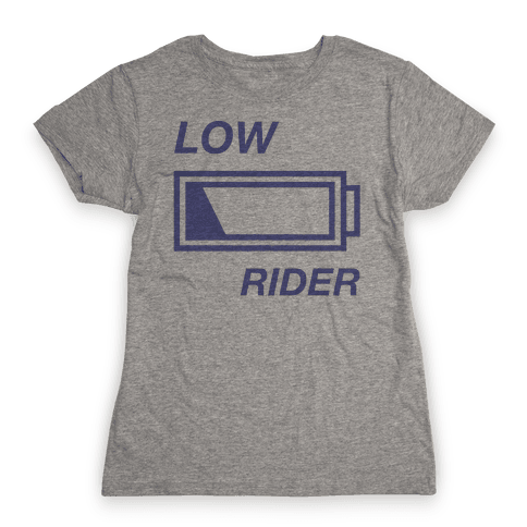 Low Rider Womens T-Shirt