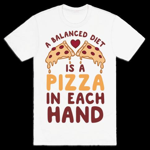 A Balanced Diet Is a Pizza In Each Hand Mens T-Shirt
