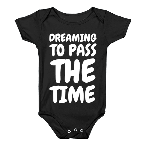 Dreaming To Pass The Time Baby Onesy