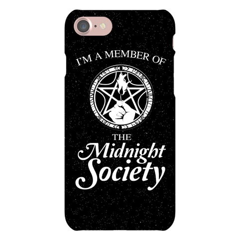 I'm a Member of The Midnight Society Phone Case