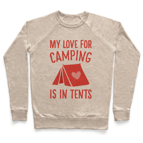 My Love For Camping Is In Tents Pullover