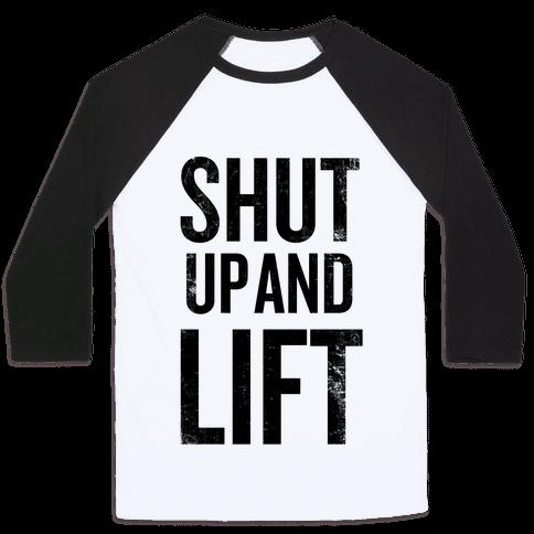 Shut Up And Lift Baseball Tee