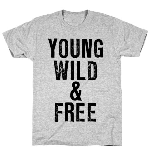 Young, Wild, & Free Mens T-Shirt