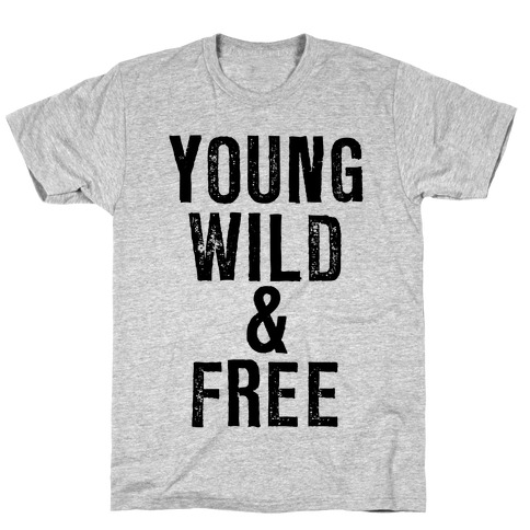 Young, Wild, & Free T-Shirt