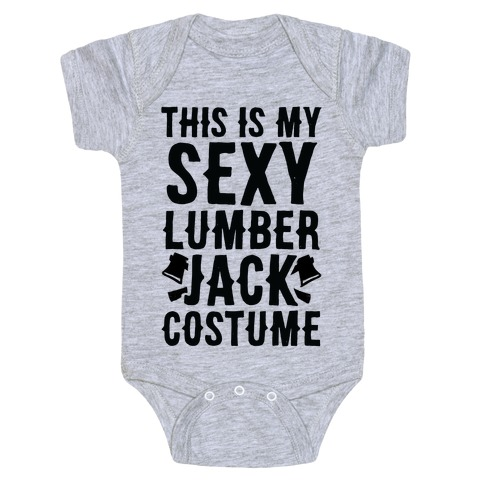9d51274c0 This is My Sexy Lumberjack Costume Baby One-Piece | LookHUMAN