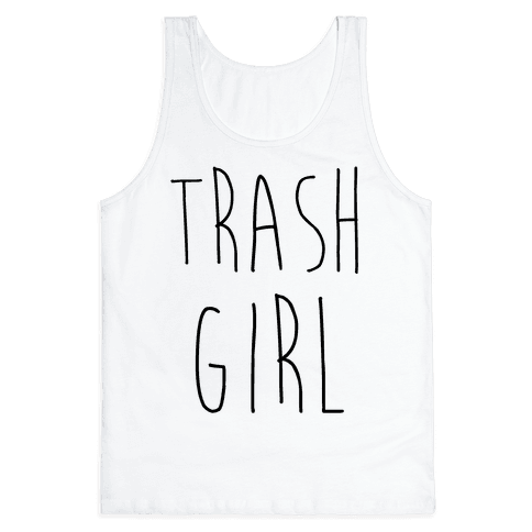 Trash Girl Tank Top