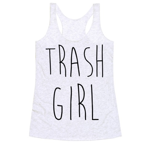 Trash Girl Racerback Tank Top