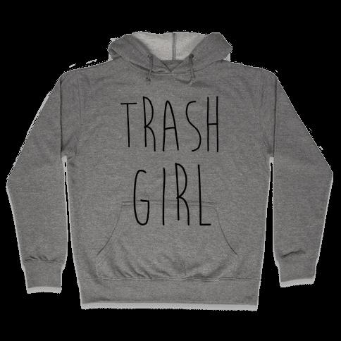 Trash Girl Hooded Sweatshirt