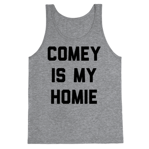 Comey Is My Homie Tank Top