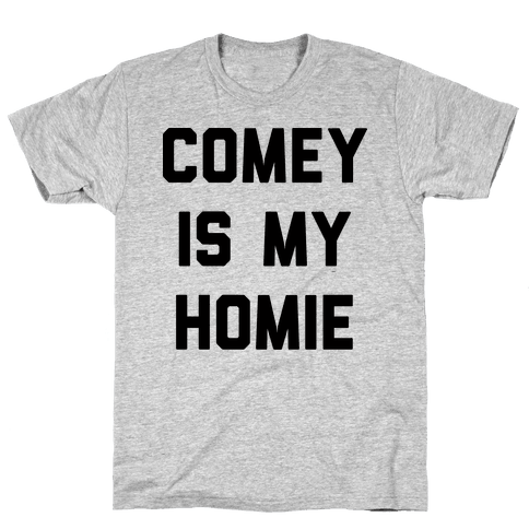 Comey Is My Homie Mens T-Shirt
