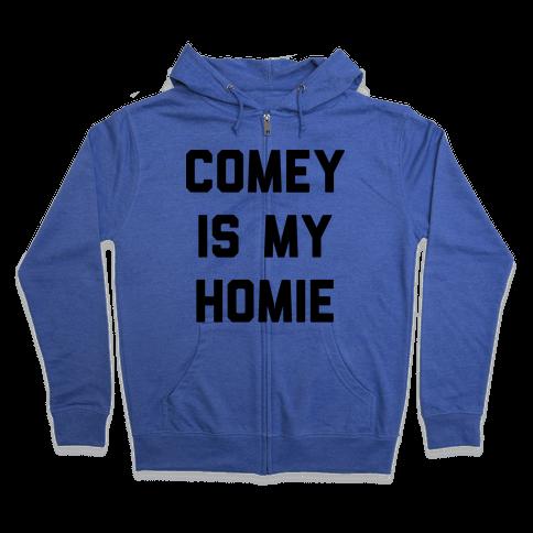 Comey Is My Homie Zip Hoodie