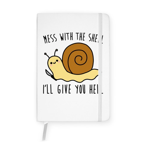 Mess With The Shell I'll Give You Hell Notebook