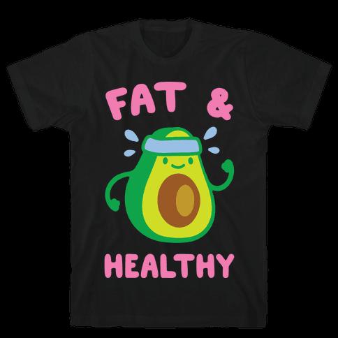 Fat And Healthy Mens T-Shirt