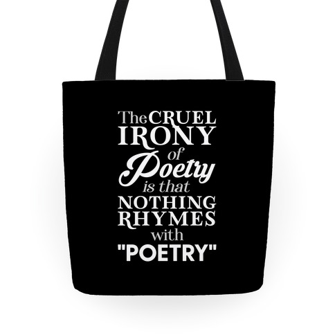 Nothing Rhymes With Poetry Tote