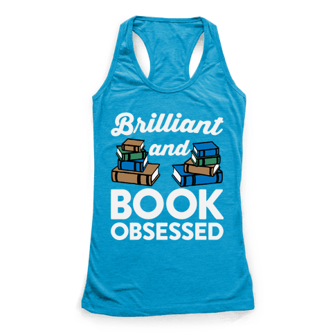 Brilliant And Book Obsessed Racerback Tank Top