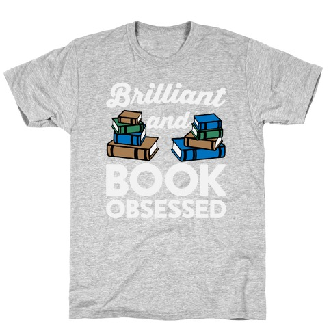 Brilliant And Book Obsessed T-Shirt