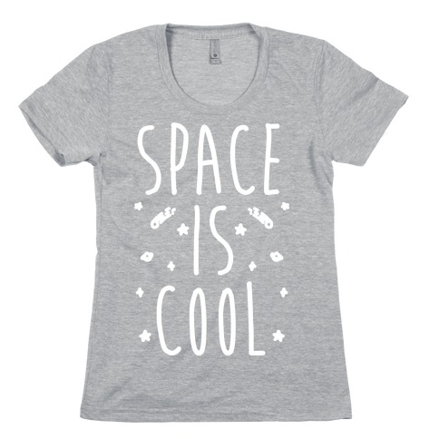 Space Is Cool Womens T-Shirt