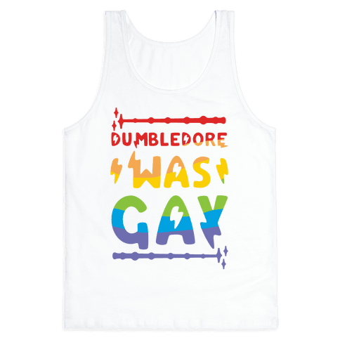 Dumbledore Was Gay Tank Top