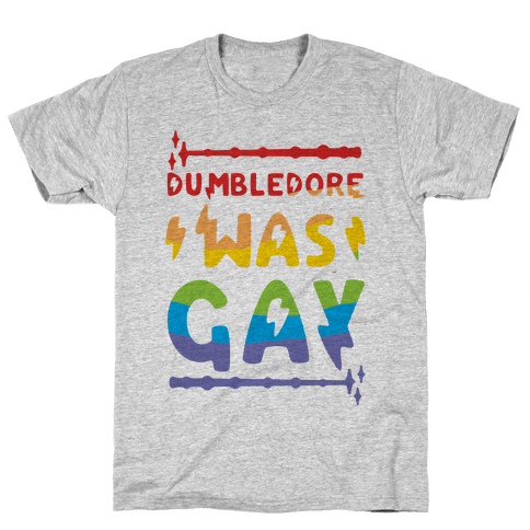 Dumbledore Was Gay Mens T-Shirt