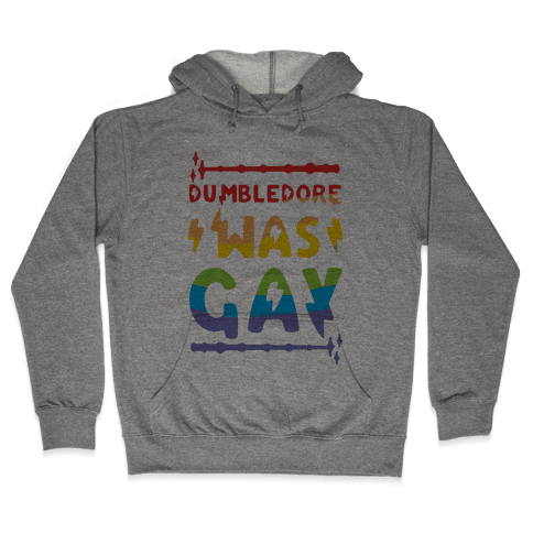 Dumbledore Was Gay Hooded Sweatshirt