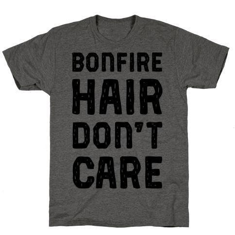 Bonfire Hair Don't Care T-Shirt