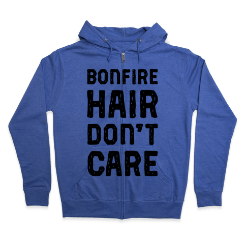 Bonfire Hair Don't Care Zip Hoodie