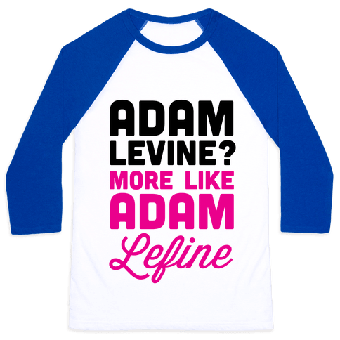 Adam Levine? Baseball Tee