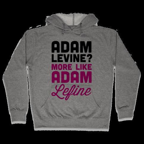 Adam Levine? Hooded Sweatshirt
