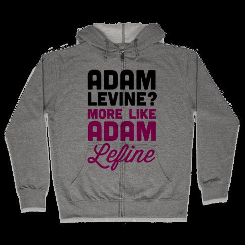 Adam Levine? Zip Hoodie