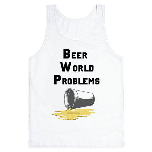 Beer World Problems Tank Top