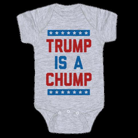 Trump Is A Chump Baby Onesy