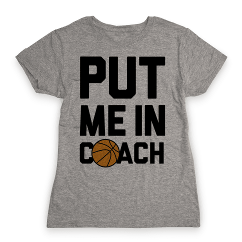 Put Me In Coach (Basketball) Womens T-Shirt