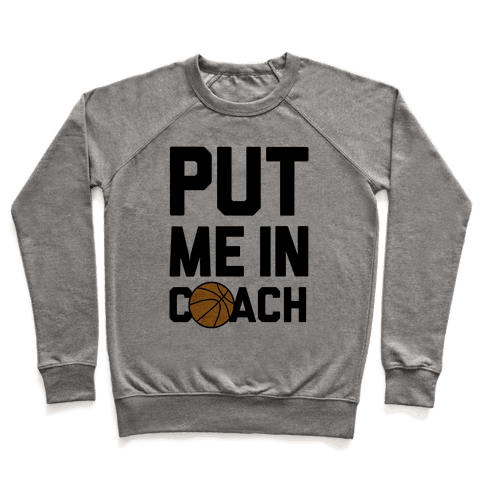 Put Me In Coach (Basketball) Pullover