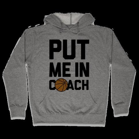 Put Me In Coach (Basketball) Hooded Sweatshirt