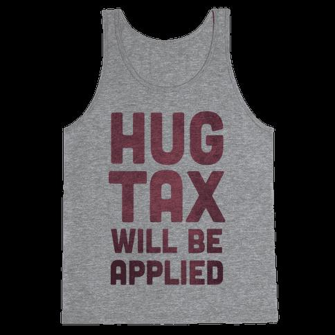 Hug Tax Will Be Applied (No Free Hugs) Tank Top