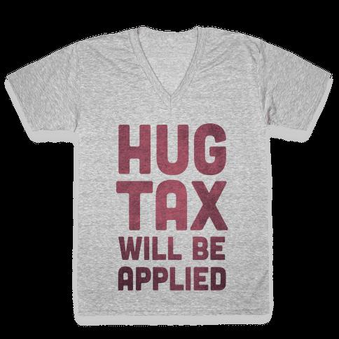 Hug Tax Will Be Applied (No Free Hugs) V-Neck Tee Shirt
