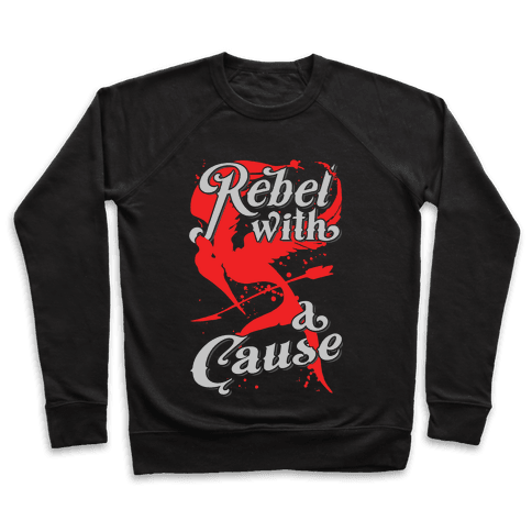 Rebel With A Cause Pullover