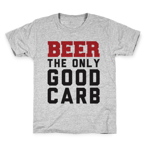 Beer: The Only Good Carb Kids T-Shirt