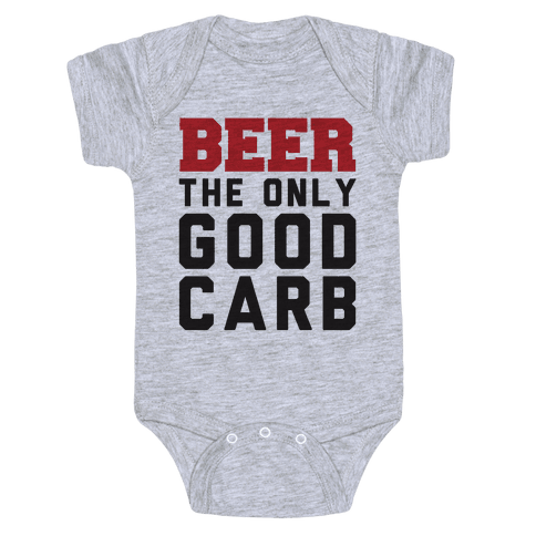 Beer: The Only Good Carb Baby Onesy
