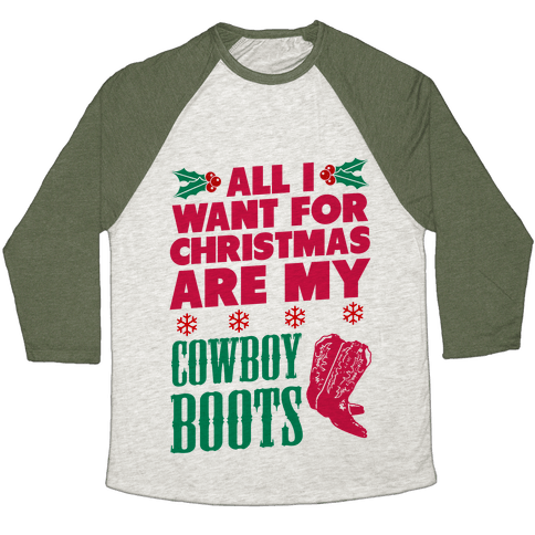All I want For Christmas is my Cowboy Boots Baseball Tee